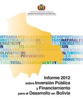 Informe 2012 sobre Inversión Pública y Financiamiento para el Desarrollo en Bolivia